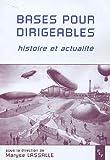 echange, troc Maryse Lassalle, Collectif - Base pour dirigeables : Histoire et actualité