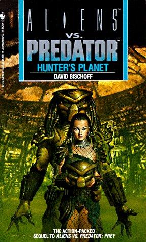 Hunter's Planet (Aliens Vs. Predator, Book 2)