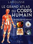 Grand atlas du corps humain : Descrip...