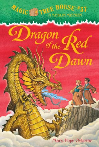 Dragon of the Red Dawn ( Magic Tree House # 37, A Merlin Mission ), Mary Pope Osborne