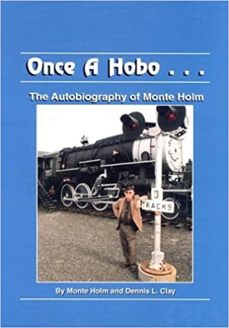 Once A Hobo : The Autobiography of Monte Holm