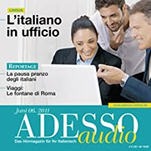 ADESSO Audio - L'italiano in ufficio. 6/2011: Italienisch lernen Audio - Im Büro Hörbuch von  div. Gesprochen von:  div.