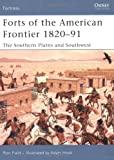 Forts of the American Frontier 1820-91: The Southern Plains and Southwest (Fortress)