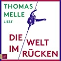 Die Welt im Rücken Audiobook by Thomas Melle Narrated by Thomas Melle