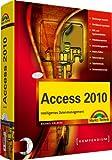 Access 2010 - inkl. CD: Intelligentes Datenmanagement (Kompendium / Handbuch)