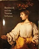 Rembrandt and the Venetian influence (1588210847) by Kenneth Clark
