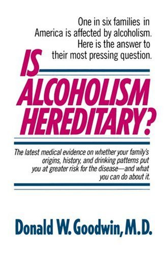 Is Alcoholism Hereditary, DONALD W. GOODWIN M.D.