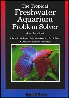 The tropical freshwater aquarium problem solver practical for Tropical fish temperature chart