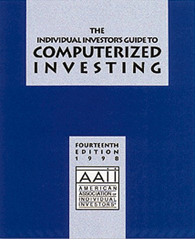 Individual Investors Guide to Computerized Inv (Individual Investor's Guide to Computerized Investing)