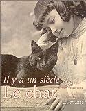 echange, troc Robert de Laroche, Isabelle Rousseau - Il y a un siècle... le chat