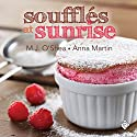 Soufflés at Sunrise (       UNABRIDGED) by M. J. O'Shea, Anna Martin Narrated by John-Paul Barrel