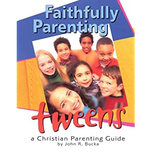 Faithfully Parenting Tweens: A Family Resource Workbook