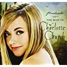 Prelude - The Best Of Charlotte Church