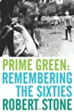 Prime Green: Remembering the Sixties (0060198168) by Robert Stone