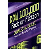 Dow 100,000: Fact or Fiction ~ Charles W. Kadlec