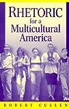 Rhetoric for a Multicultural America (0205282199) by Cullen, Robert