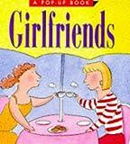 Girlfriends (Pop-Up Book) (0762401079) by Nacht, Merle