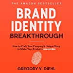 Brand Identity Breakthrough by Gregory V. Diehl on Audible