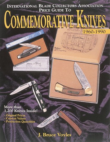The International Blade Collectors Association Price Guide to Commemorative Knives 1960-1990
