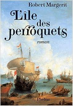 Robert Margerit - L'île des perroquets