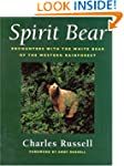 Spirit Bear: Encounters with the Whit...