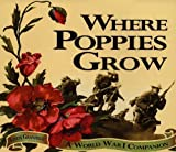 Where Poppies Grow: A World War I Companion (1550051466) by Granfield, Linda
