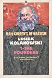 Main Currents of Marxism: Its Rise, Growth and Dissolution Volume 1: The Founders (Oxford Paperbacks) (0192851071) by Kolakowski, Leszek