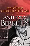 The Poisoned Chocolates Case (A Roger Sheringham case) (0755102061) by Berkeley, Anthony