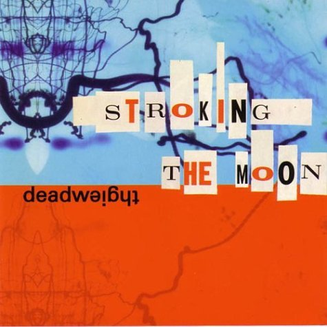 DEADWEIGHT - STROKING THE MOON - LP