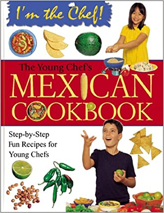 The Young Chef's Mexican Cookbook (I'm the Chef)