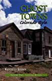 Ghost Towns, Colorado Style: Central Region