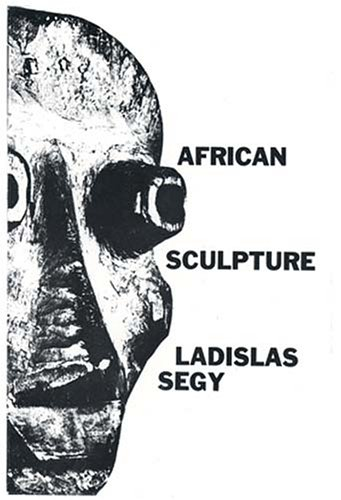 African Sculpture (African Art Art of Illustration), Ladislas Segy