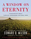 A Window on Eternity: A Biologist S W...