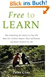 Free to Learn: Why Unleashing the Ins...