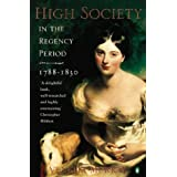 High Society in the Regency Period: 1788-1830by Venetia Murray