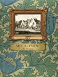 At Home (Illustrated Edition): A short history of private life Bill Bryson