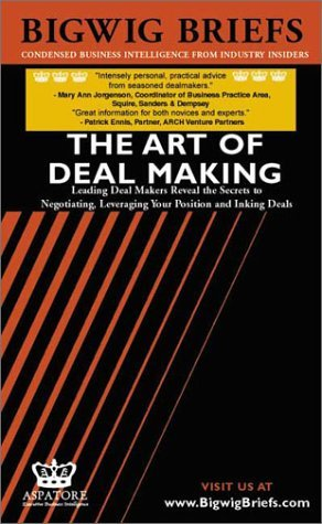 The Art of Deal Making: Leading Deal Makers Reveal the Secrets to Leveraging Your Position, Negotiating and Inking Deals (Bigwig Briefs) by Bigwig Briefs Staff (1-Jan-2002) Paperback PDF