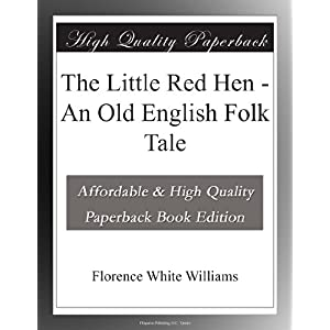 the little red hen an old english folk tale and over one million other books