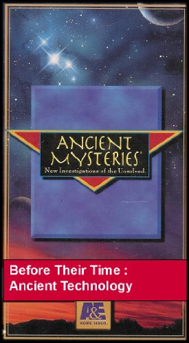 Before Their Time: Ancient Technology (Ancient Mysteries: New Investigations Of The Unsolved Series) Vhs Video front-1046996