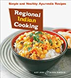 Ajoy Joshi Regional Indian Cooking: Simple and Healthy Ayurvedic Recipes