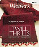 img - for Twill Thrills: The Best of Weaver's (Best of Weaver's series) book / textbook / text book