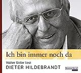 Dieter Hildebrandt 'Ich bin immer noch da - Walter Sittler liest Dieter Hildebrandt'