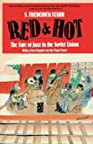 img - for Red and Hot: The Fate of Jazz in the Soviet Union book / textbook / text book