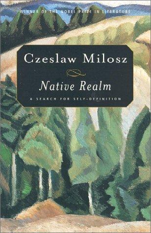 Native Realm: A Search for Self-Definition, CZESLAW MILOSZ, CATHERINE S. LEACH