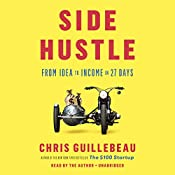 Side Hustle: From Idea to Income in 27 Days | [Chris Guillebeau]