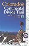 Colorados Continental Divide Trail: The Official Guide
