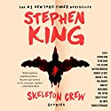 Skeleton Crew Hörbuch von Stephen King Gesprochen von: Stephen King, Matthew Broderick, Michael C. Hall, Paul Giamatti, Will Patton, Norbert Leo Butz, Lois Smith, Dylan Baker