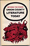 Union County literature today (Between two rivers)