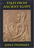 Tales from Ancient Egypt (0954762207) by Tyldesley, Joyce