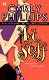 Hot Stuff (Hot Zone, Book 1) (0373770014) by Phillips, Carly